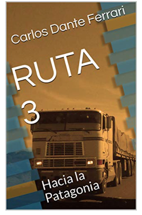 Ruta 3: hacia la Patagonia
